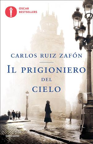 Il prigioniero del cielo di Carlos Ruiz Zafón